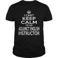 ADJUNCT ENGLISH INSTRUCTOR - KEEPCALM T4 T-SHIRTS, HOODIES, SWEATSHIRT (22.99$ ==► Shopping Now)