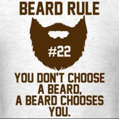 This is so true. Each person has a beard that fits their face.  not all styles fit all guys.  Find one that works for you.