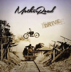 Mother Road — Drive 2014
