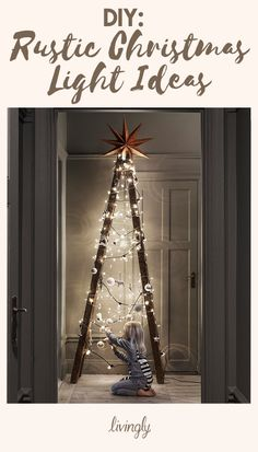 DIY: Rustic-yet-chic Christmas light ideas.