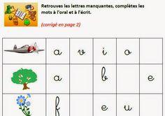 Trouver la ou les lettres manquantes cursive pour construire des mots - Une activité pour aider l'enfant qui se prépare à apprendre à lire, à écrire, où il doit reconnaître des mots avec des lettres manquantes. L'image de départ le guide dans sa lecture et sa recherche. Selon l'âge, l'enfant répondra à l'oral (seulement) et à l'écrit.