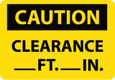 CAUTION, CLEARANCE ---FT. ---IN., 10X14, RIGID PLASTIC
