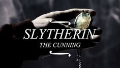 Slytherin the Cunning....