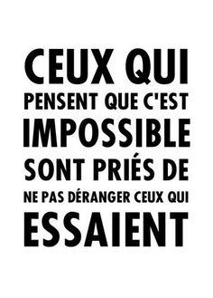Ceux qui pensent que c'est impossible sont priés de ne pas déranger ceux qui essaient. Citation de motivation #citation #citationdujour #citationinspirante #motivation