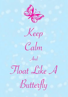 keep calm and float like a butterfly / created with Keep Calm and Carry On for iOS #keepcalm #butterfly