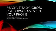 Ready, steady, cross platform games - ProgNet 2015