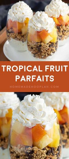 Tropical Fruit Parfaits! Decadent parfaits made with homemade whipped ...