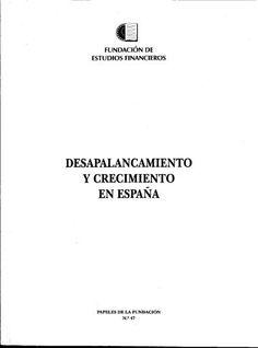 Desapalancamiento y crecimiento en España : prioridades y estrategias sectoriales en el camino hacia una economía equilibrada.  Fundación de Estudios Financieros,  2013