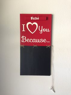 Customized I love you because chalkboard for the by RockfordRoots, $35.00. Need it!