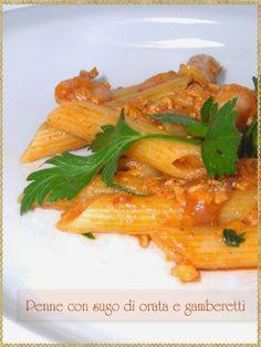 Penne con sugo di orata e gamberetti (Penne with sauce of sea bream and prawns)  #pasta