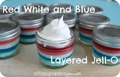 Red White and Blue Layered Jell-O in jars! Perfect for 4th of July