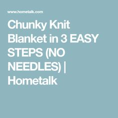 Chunky Knit Blanket in 3 EASY STEPS (NO NEEDLES) | Hometalk
