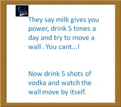 Vodka...that's funny right there!