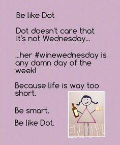 Be like Dot!