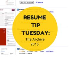 Resume Tip Tuesday: The Archive 2015 Everything you need to know to create the perfect resume & cover letter, and read top-rated advice from our career experts that will have you on the path to a new career in no time! http://bit.ly/1HslKwv