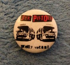 RARE vintage SEX PISTOLS Pretty Vacant Band UK Pinback pin badge PUNK ROCK.  Mine!
