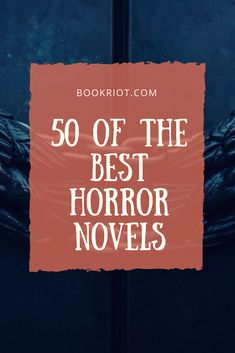 horror novels best the 50 of 50 of the best horror novelsYou can find Horror books and more on our website I Love Books, Good Books, Books To Read, Big Books, Vampire Books, Horror Books, Best Horrors, Book Lists, Reading Lists