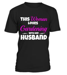 """# This Woman Loves Gardening With Her Husband T-Shirt .  Special Offer, not available in shops      Comes in a variety of styles and colours      Buy yours now before it is too late!      Secured payment via Visa / Mastercard / Amex / PayPal      How to place an order            Choose the model from the drop-down menu      Click on """"Buy it now""""      Choose the size and the quantity      Add your delivery address and bank details      And that's it!      Tags: This tee is perfect for anyone…"""