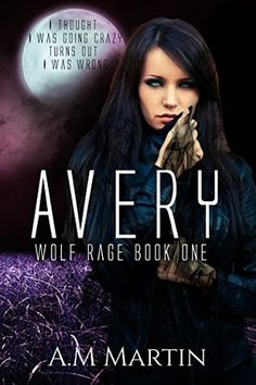 Review: AVERY Wolf Rage Book 1 by A.M MARTIN