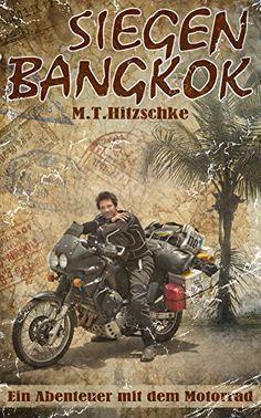 Siegen Bangkok - Motorradabenteuer von Max Hitzschke  #motorrad #abenteuer #affiliate #buch Bangkok, Movies, Movie Posters, Art, Adventure, Book, Art Background, Films, Film Poster