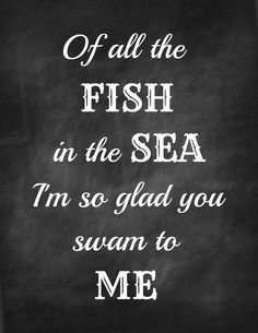 """SO glad he swam to me!!! (and didn't get """"hooked"""" by anyone else!) lol ;]"""