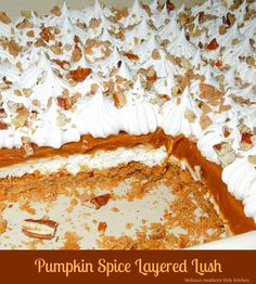 Pumpkin Spice Layered Lush is a seasonal version of one of my favorite desserts o make and serve. Layers of cream cheese, pumpkin spice pudding and plenty of whipped cream. (Favorite Desserts)