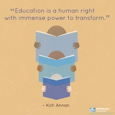 Inspiring words by Nobel Peace Prize-winner Kofi Annan. #education #humanrights