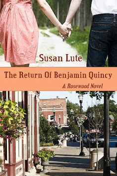 The Return of Benjamin Quincy ~ A Rosewood Novel by Susan Lute