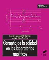 Garantía de la calidad en los laboratorios analíticos / Ramón Compañó, Angel Ríos. Síntesis, D.L. 2010
