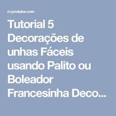 Tutorial 5 Decorações de unhas Fáceis usando Palito ou Boleador Francesinha Decorada(iniciantes)#3 - YouTube
