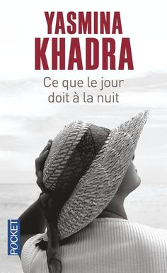 Ce que le jour doit a la nuit by Yasmina Khadra, available at Book Depository with free delivery worldwide. Romance Movies, Romance Books, Reading Lists, Book Lists, Books To Read, My Books, Movies And Series, Book Corners, Lus