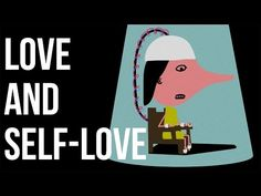 (4) Love And Self-Love - YouTube