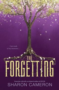 The Forgetting / Sharon Cameron. This book is not available in Middleboro right now, but it is owned by other SAILS libraries. Place your hold today!