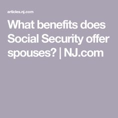 What benefits does Social Security offer spouses? Financial Tips, Financial Planning, Retirement Advice, Money Saving Tips, Money Savers, End Of Life, Social Security, Getting Old, Benefit