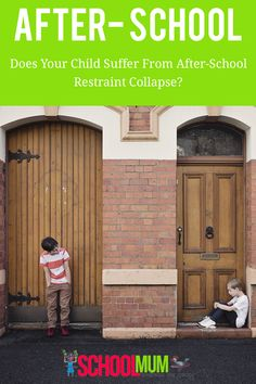 Does Your Child Suffer From After-School Restraint Collapse? - School Mum