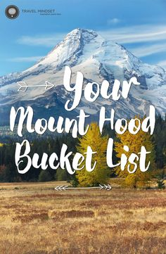 How many have you checked off? Mt Hood Bucket List in Oregon