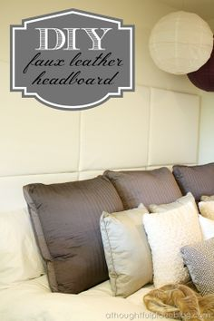 Faux Leather Headboard - A Thoughtful Place~~here is a blog you could seriously get lost in~