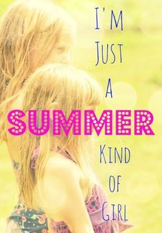 Repin if you're a summer kind of girl! http://thestir.cafemom.com/in_the_news/158549/10_summertime_quotes_to_keep/109600/im_just_a_summer?slideid=109600?utm_medium=sm_source=pinterest_content=thestir