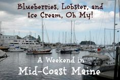 #PinUpLive - Blueberries, Lobster, and Ice Cream, Oh My! A Weekend in Mid-Coast Maine by Christina Saull >>> I need to return to Maine this summer!
