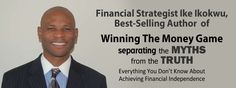 WINNING THE MONEY GAME, Separating the Myths from the Truth...Ike Ikokwu ...