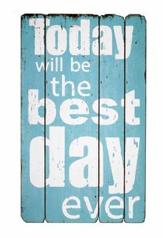 "Wall art that speaks volumes. Gorgeous and rustic, this wooden wall sign with the motivating ""Today will be the Best Day Ever"" #quote written in striking typography is bound to be a delightful addition to any room. #walldecor #homdecor"