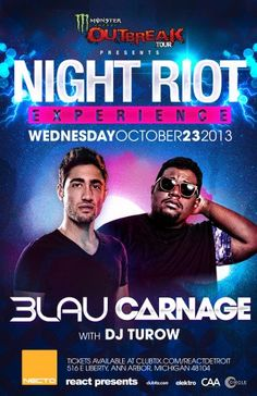 React Presents  Night Riot Experience: featuring..  3LAU x CARNAGE  with support from Dj Turow  18+ welcome   Connect with us for more info and contests :: www.facebook.com/reactdetroit www.twitter.com/reactdetroit www.instagram.com/reactdetroit www.youtube.com/reactdetroit www.reactpresents.com  Tickets > http://www.clubtix.com/reactdetroit/3lau-and-carnage-at-necto-voltage-tickets-247161?p=2088