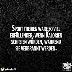 Stimmt! :D #Sport #Motivation #Kalorien #Diät #Kalorienverbrennung #Lustig…