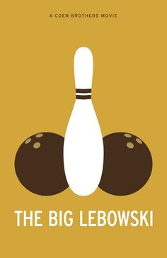 The Big Lebowski - Cohen Brothers, one of my favorite films by my favorite directors