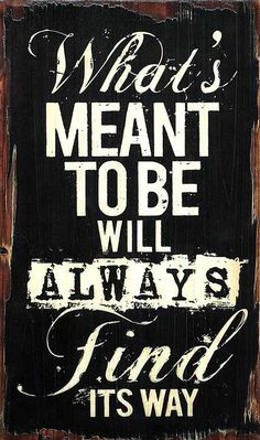 'What's Meant to Be' Wood Wall Art. I always say this because it's true.