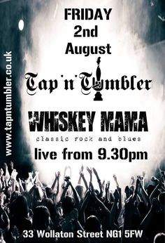 Whisky Mama are live at the Tap 'N' Tumbler tonight from 9.30pm playing a mix of classic rock and blues