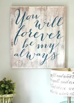 """""""You will forever be my always"""" Wood Sign {customizable} - Aimee Weaver Designs Master bedroom"""