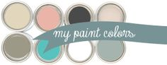 My Paint Colors from the Nesting Place. Love the Sherwin Williams Rice Grain -- possible living room color?