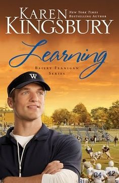 Learning (Book 2 in the Bailey Flanigan series) by Karen Kingsbury