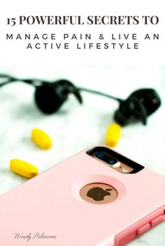 15 Powerful Secrets to Manage Pain & Live an Active Lifestyle  - #StopPainNow #ad